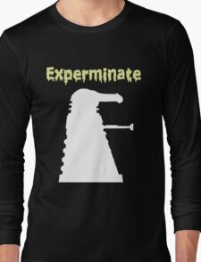 Experminate Long Sleeve T-Shirt
