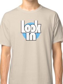 Look out for Look-in! Classic T-Shirt