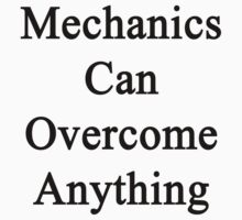 Mechanics Can Overcome Anything by supernova23