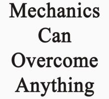 Mechanics Can Overcome Anything by supernova23
