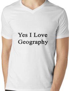 Yes I Love Geography Mens V-Neck T-Shirt