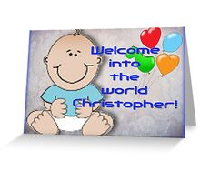 welcome Christopher! Greeting Card