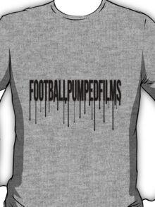 FootballPumpedFilms Drip T-Shirt