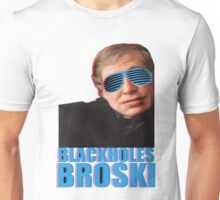 Black holes, broski! Unisex T-Shirt