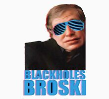 Black holes, broski! Unisex T-Shirt