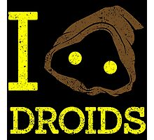 I Love Droid Quotes Photographic Print
