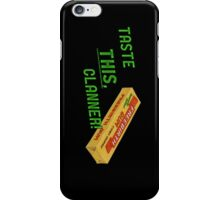Taste this, Clanner! iPhone Case/Skin
