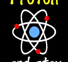 Science Supports: Think Like Proton and Stay Positive! by juragandolar