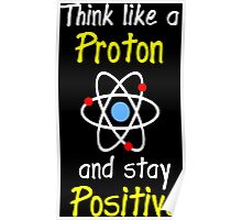 Science Supports: Think Like Proton and Stay Positive! Poster