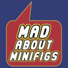 Mad About Minifigs by Bubble-Tees.com by Bubble-Tees