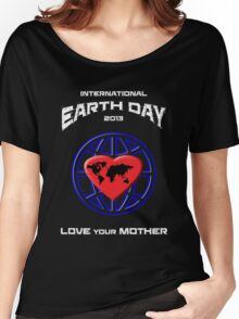 International Earth Day 2013 #2 Women's Relaxed Fit T-Shirt