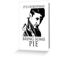 Supernatural Dean Winchester Bring Some Pie It's Christmas Greeting Card