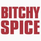 Bitchy Spice by CrazyAsia