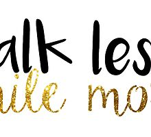 Talk Less Smile More Hamilton Quote by hannahrose143