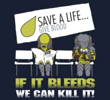 If It Bleeds We Can Kill It - Give Blood Today!  by RetroReview