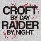 Croft by Day, Raider by Night by stevebluey