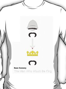 The Man Who Would Be King T-Shirt