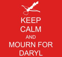 Keep Calm and Mourn for Daryl by ScottW93