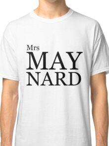 Mrs Maynard Classic T-Shirt