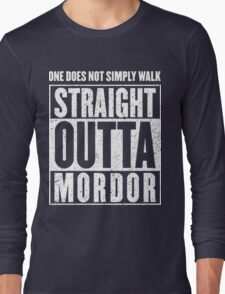 Straight Outta Mordor Quotes Long Sleeve T-Shirt