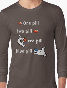 One Pill, Two Pill Long Sleeve T-Shirt