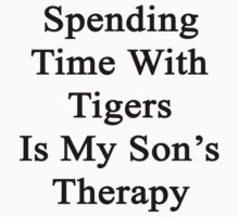 Spending Time With Tigers Is My Son's Therapy  by supernova23