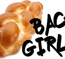 Challah back girl by oliviagaber