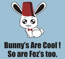 Bunny's are cool .So are Fez's Too ( T-Shirt & Sticker ) by PopCultFanatics
