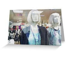 MODELS IN THE WINDOW Greeting Card