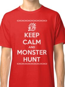 Keep Calm and Monster Hunt (White Text) Classic T-Shirt