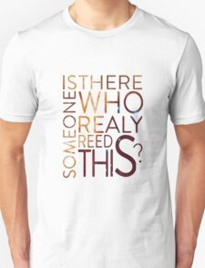 Existential question T-Shirt