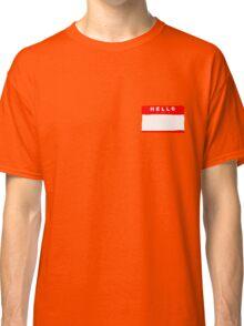 hello my names is tag shirt Classic T-Shirt