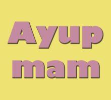 Ayup Mam Kids Tee