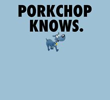 PORKCHOP KNOWS. Unisex T-Shirt