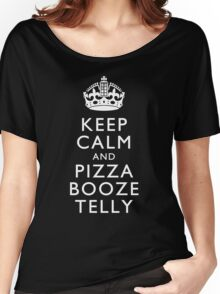 Keep Calm and Pizza Booze Telly Women's Relaxed Fit T-Shirt