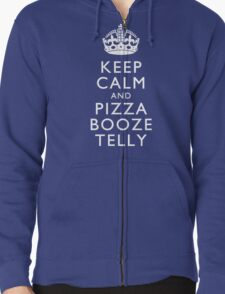 Keep Calm and Pizza Booze Telly Zipped Hoodie