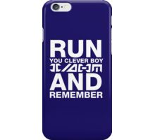 Run you clever boy, and remember iPhone Case/Skin