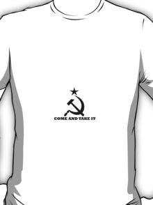 Come and Take it! T-Shirt