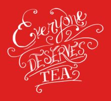 Everyone Deserves Tea (no diary) Kids Clothes
