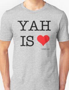 YAH IS LOVE WHT T-Shirt