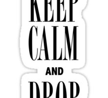 """Keep Calm and Drop the Bombs"" Sticker"