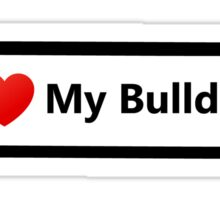 I Love My Bulldog Sticker