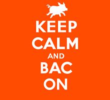 Keep calm and Bacon Unisex T-Shirt
