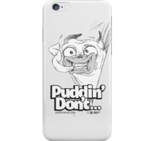Puddin' don't need words to spoil this moment! iPhone Case/Skin