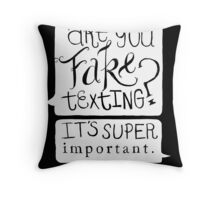 Are You Fake Texting? Throw Pillow