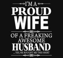 I'm A Proud Wife Of A Freaking Awesome Husband by Creativezone1