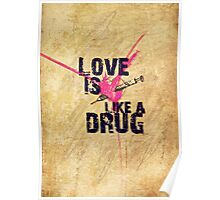 Love is like a drug Poster