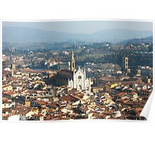 Florence with The Basilica di Santa Croce Poster
