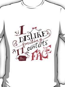 I Dislike Smiling T-Shirt