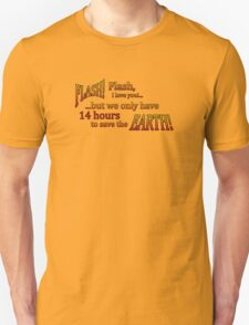 14 hours to save the Earth! T-Shirt